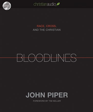 Bloodlines: Race, Cross and the Christian - Unabridged Audiobook  [Download] -     By: John Piper