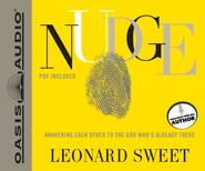 Nudge: Awakening Each Other to the God Who's Already There - Unabridged Audiobook  [Download] -     Narrated By: Dean Gallagher     By: Leonard Sweet