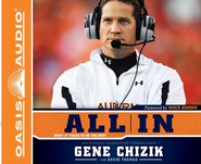 All In: What It Takes to Be the Best - Unabridged Audiobook  [Download] -     By: Gene Chizik, David Thomas