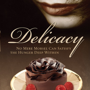 Delicacy Audiobook  [Download] -     Narrated By: William Dufris     By: Clint L. Kelly