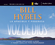 La apacible y poderosa voz de Dios: Hearing God, Having the Guts to Respond Audiobook  [Download] -     By: Bill Hybels