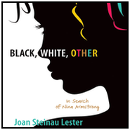 Black, White, Other: In Search of Nina Armstrong Audiobook  [Download] -     By: Joan Steinau Lester