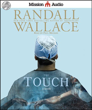 The Touch: A Novella - Unabridged Audiobook  [Download] -     Narrated By: Paul Michael     By: Randall Wallace