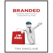Branded: Sharing Jesus with a Consumer Culture - Unabridged Audiobook  [Download] -     Narrated By: Tim Sinclair     By: Tim Sinclair