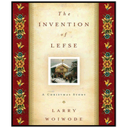 The Invention of Lefse: A Christmas Story - Unabridged Audiobook  [Download] -     Narrated By: Larry Woiwode     By: Larry Woiwode