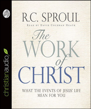 The Work of Christ: What the Events of Jesus' Life Mean for You - Unabridged Audiobook  [Download] -     By: R.C. Sproul