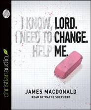 Lord, Change Me Now Audiobook  [Download] -     By: James MacDonald