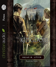 The Kingdom: A Novel - Unabridged Audiobook  [Download] -     By: Bryan M. Litfin