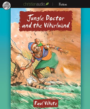 Jungle Doctor and the Whirlwind - Unabridged Audiobook  [Download] -     Narrated By: Paul Michael     By: Paul White