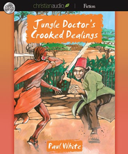 Jungle Doctor's Crooked Dealings - Unabridged Audiobook  [Download] -     Narrated By: Paul Michael     By: Paul White