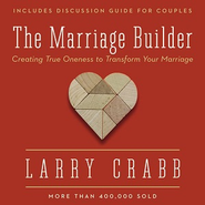 The Marriage Builder: Creating True Oneness to Transform Your Marriage - Enlarged Audiobook  [Download] -     By: Larry Crabb
