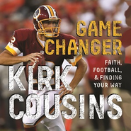 Game Changer Audiobook  [Download] -     By: Kirk Cousins, Ted Kluck
