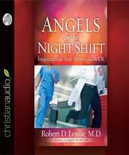 Angels on the Night Shift: Inspirational True Stories from the ER - Unabridged Audiobook  [Download] -     Narrated By: Lloyd James     By: Robert D. Lesslie