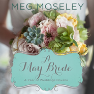 A May Bride Audiobook  [Download] -     By: Meg Moseley
