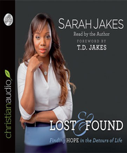 Lost and Found: Finding Hope in the Detours of Life - Unabridged Audiobook  [Download] -     Narrated By: Sarah Jakes     By: Sarah Jakes