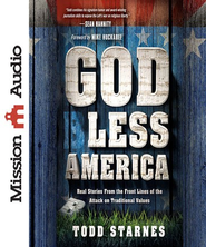 God Less America: Real Stories From the Front Lines of the Attack on Traditional Values - Unabridged Audiobook  [Download] -     Narrated By: Todd Starnes     By: Todd Starnes