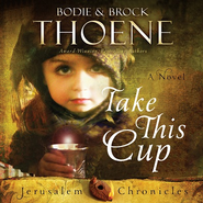 Take This Cup Audiobook  [Download] -     By: Bodie Thoene, Brock Thoene