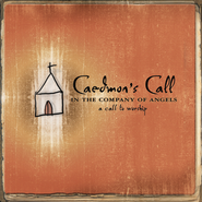 In the Company of Angels- -A Call To Worship  [Music Download] -     By: Caedmon's Call