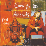 Feel Free  [Music Download] -     By: Carolyn Arends