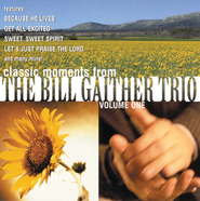 Classic Moments From The Bill Gaither Trio Vol. 1  [Music Download] -     By: The Bill Gaither Trio