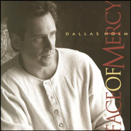 Face Of Mercy  [Music Download] -     By: Dallas Holm