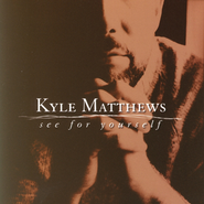 See For Yourself  [Music Download] -     By: Kyle Matthews