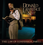 The Law Of Confession: Part I  [Music Download] -     By: Donald Lawrence & Company