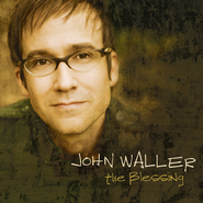 The Blessing  [Music Download] -     By: John Waller