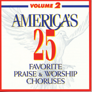 America's 25 Favorite Praise ' Worship Choruses, Vol 2  [Music Download] -     By: Various Artists