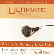 Was It A Morning Like This - High key performance track w/o background vocals  [Music Download] -     By: Sandi Patty