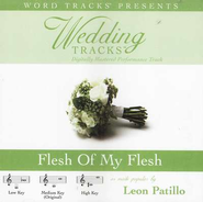 Wedding Tracks - Flesh Of My Flesh - as made popular by Leon Patillo [Performance Track]  [Music Download] -     By: Leon Patillo