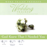 God Knew That I Needed You - Low key performance track w/o background vocals  [Music Download] -