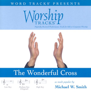 The Wonderful Cross - High key performance track w/o background vocals [Original Key]  [Music Download] -     By: Michael W. Smith