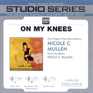 On My Knees - Low key performance track w/o background vocals  [Music Download] -     By: Nicole C. Mullen
