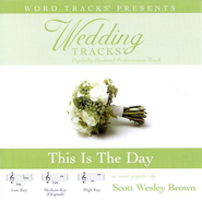 Wedding Tracks - This Is The Day - as made popular by Scott Wesley Brown [Performance Track]  [Music Download] -     By: Scott Wesley Brown