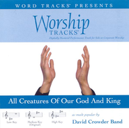 Worship Tracks - All Creatures Of Our God And King - as made popular by David Crowder Band [Performance Track]  [Music Download] -     By: David Crowder Band