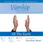 All The Earth - High key performance track w/ background vocals  [Music Download] -     By: Parachute Band