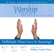 Hallelujah [Your Love Is Amazing] - Low key performance track w/o background vocals  [Music Download] -     By: Phillips Craig & Dean