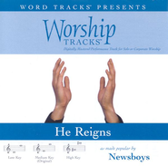 He Reigns - High key performance track w/o background vocals [Original Key]  [Music Download] -     By: Newsboys