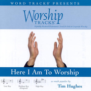 Here I Am To Worship - Medium key performance track w/ background vocals  [Music Download] -     By: Tim Hughes