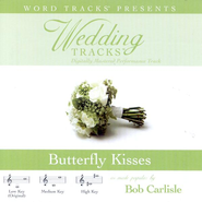 Butterfly Kisses - Low key performance track w/ background vocals  [Music Download] -     By: Bob Carlisle
