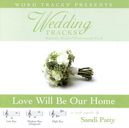 Love Will Be Our Home - Medium key performance track w/o background vocals  [Music Download] -     By: Sandi Patty