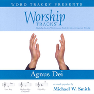 Agnus Dei - High key performance track w/o background vocals  [Music Download] -     By: Michael W. Smith