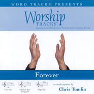 Forever - High key performance track w/ background vocals  [Music Download] -     By: Chris Tomlin