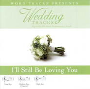 I'll Still Be Loving You - High key performance track w/ background vocals  [Music Download] -