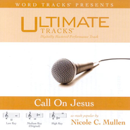 Call On Jesus - Low key performance track w/background vocals  [Music Download] -     By: Nicole C. Mullen