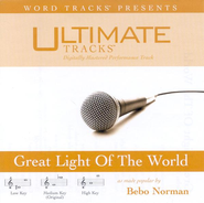 Great Light Of The World - Medium key performance track w/ background vocals  [Music Download] -     By: Bebo Norman