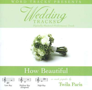 How Beautiful - Medium key performance track w/o background vocals  [Music Download] -     By: Twila Paris
