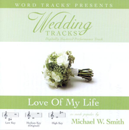 Love Of My Life - High key performance track w/o background vocals  [Music Download] -     By: Michael W. Smith