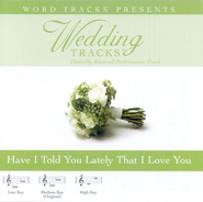 Have I Told You Lately That I Love You - Medium key performance track w/ background vocals  [Music Download] -     By: Various